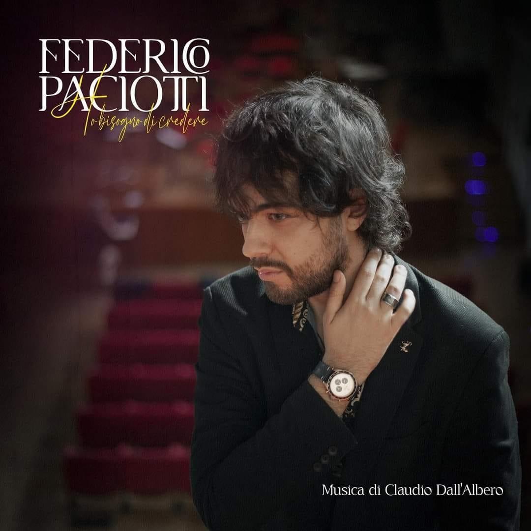 """Il tenore Federico Paciotti a Decibel presenta il nuovo singolo """"Ho bisogno di credere"""""""